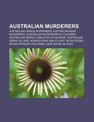 Australian Murderers: Australian Female Murderers