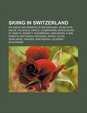Skiing in Switzerland: Ski Areas and Resorts in Switzerland, Swiss Alps, Davos, Wildhaus, Airolo, Lauberhorn, Bosco Gurin, St. Mor