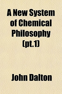 A New System of Chemical Philosophy (PT.1)