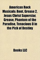 American Rock Musicals: Bandslam, the Wiz, Little Shop of Horrors, Grease, Rent, Streets of Fire, Grease 2, Jesus Christ Superstar 8766708
