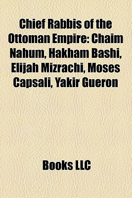 Chief Rabbis of the Ottoman Empire by LLC Books - Reviews ...