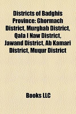 Districts of Badghis Province: Ghormach District, Murghab District, Qala I Naw District, Jawand District, AB Kamari District, Muqur District