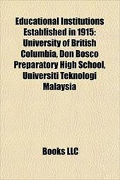 Educational Institutions Established in 1915: University of British Columbia, Universiti Teknologi Malaysia, Don Bosco Preparatory 8874688