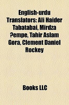 English-Urdu Translators: Ali Haider Tabatabai, Mirdza Empe