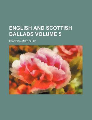 - English-and-Scottish-Ballads-Volume-2-Child-Francis-James-9781154694796