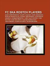 FC Ska Rostov Players: Oleg Veretennikov, Valery Gazzaev, Igor Lediakhov, Ruslan Nigmatullin, Azamat Abduraimov, Yuriy Kalitvintse 10059264