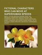 Fictional Characters Who Can Move at Superhuman Speeds: Wile E. Coyote and Road Runner, Sonic the Hedgehog, Spider-Man, the Powerp