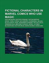 Fictional Characters in Marvel Comics Who Use Magic: Doctor Doom, Doctor Strange, Captain Britain, Magik, Tigra, Forge, Nico Minor 9438901