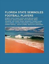 Florida State Seminoles Football Players: Robert Urich, Randy Moss, Mack Brown, Deion Sanders, Burt Reynolds, Ron Simmons, Brad Jo 8867186