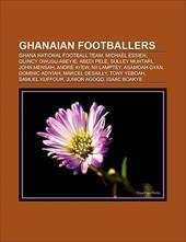 Ghanaian Footballers: Ghana National Football Team, Michael Essien, Kevin-Prince Boateng, Quincy Owusu-Abeyie, Andr Ayew, Sulley M 9439685
