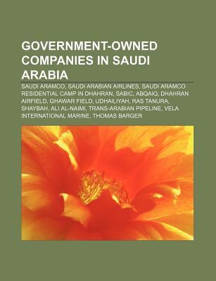 Government-Owned Companies in Saudi Arabia: Saudi Aramco, Saudi