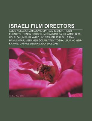 Israeli Film Directors: Amos Kollek, RAM Loevy, Ephraim