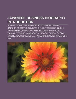 Japanese Business Biography Introduction: Atsushi Inaba, Mochio