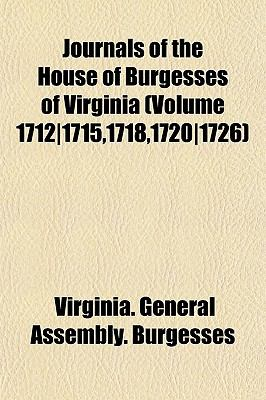 Journals of the House of Burgesses of Virginia (Volume 1712]1715,1718,1720]1726)