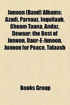 Junoon (Band) Albums: Azadi, Parvaaz, Inquilaab, Ghoom Taana