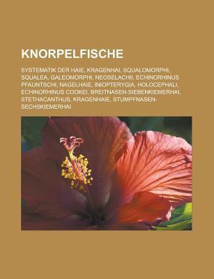 Knorpelfische: Systematik Der Haie, Kragenhai, Squalomorphi, Squalea, Galeomorphi, Neoselachii, Echinorhinus Pfauntschi, Nagelhaie, I 9781159099237