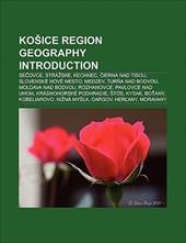 Ko Ice Region Geography Introduction: Se Ovce, Str Ske, Kr Ovsk Chlmec, Dob in , Gelnica, Kechnec, Tur a Nad Bodvou, Ierna Nad Tis 8771003