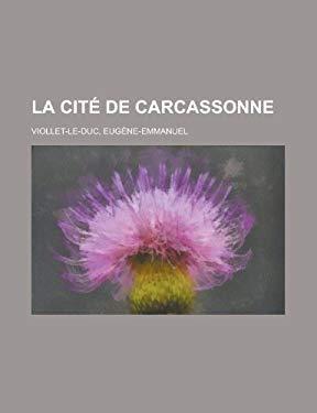 La Cit de Carcassonne 9781153580823