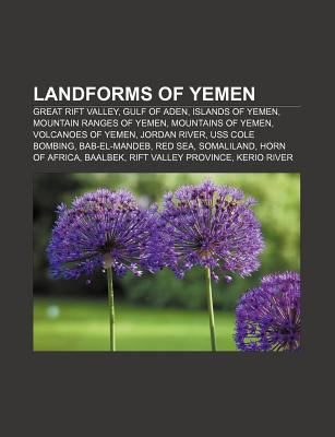 Landforms of Yemen: Great Rift Valley, Gulf of Aden, Islands of Yemen, Mountain Ranges of Yemen, Mountains of Yemen, Volcanoes of Yemen