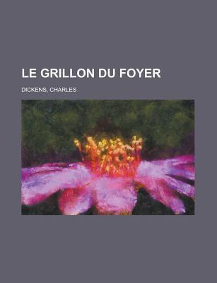 Le Grillon Du Foyer 9781155133348