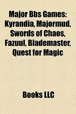 Major BBS Games: Kyrandia, Majormud, Swords of Chaos, Fazuul, Blademaster, Quest for Magic