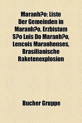 Maranho: Liste Der Gemeinden in Maranho, Erzbistum So Lus Do Maranho, Lenis Maranhenses, Brasilianische Raketenexplosion - Gruppe, Bucher