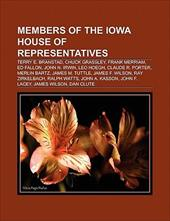 Members of the Iowa House of Representatives: Terry Branstad, Chuck Grassley, Frank Merriam, Ed Fallon, Leo Hoegh, John N. Irwin 8769226