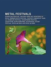 Metal Festivals: Download Festival, Wacken Open Air, Ozzfest Lineups by Year, Sonisphere Festival, Graspop Metal Meeting, G3, Rosk 8766334