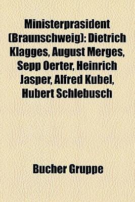Ministerprsident (Braunschweig): Dietrich Klagges, August Merges, Sepp Oerter, Heinrich Jasper, Alfred Kubel, Hubert Schlebusch