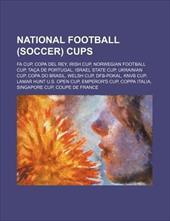 National Football (Soccer) Cups: Fa Cup, Copa del Rey, Irish Cup, Norwegian Football Cup, Ta a de Portugal, Israel State Cup, Ukra 10226252