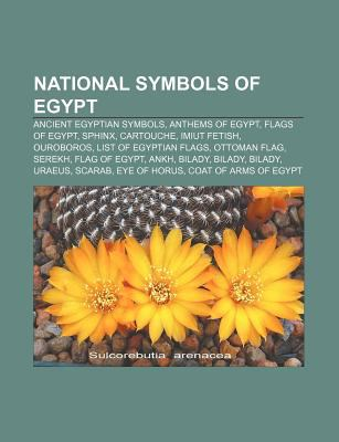 National Symbols Of Egypt By Llc Books 9781156854624 Reviews