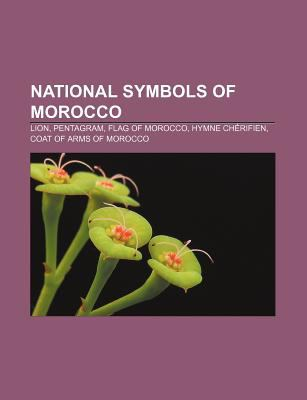 National Symbols of Morocco: Lion, Pentagram, Flag of Morocco, Hymne Ch Rifien, Coat of Arms of Morocco