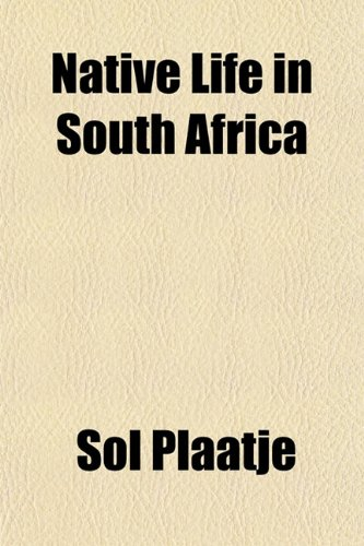 Native Life in South Africa 9781153742856