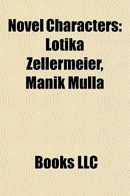Novel Characters: Lotika Zellermeier, Manik Mulla