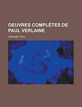 Oeuvres Compltes de Paul Verlaine - Verlaine, Paul