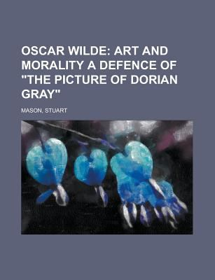 Oscar Wilde Art and Morality a Defence of