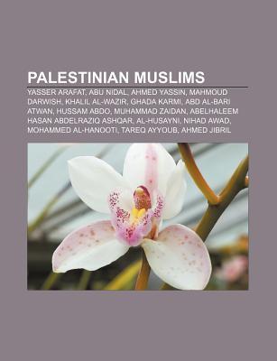 Palestinian Muslims: Yasser Arafat, Abu Nidal, Ahmed Yassin