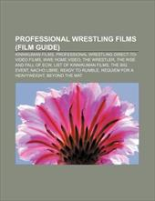 Professional Wrestling Films (Film Guide): Kinnikuman Films, Professional Wrestling Direct-To-Video Films, Wwe Home Video, the Wre 8878679