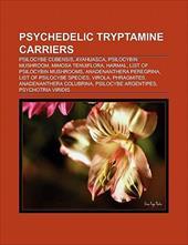 Psychedelic Tryptamine Carriers: Psilocybe Cubensis, Ayahuasca, Psilocybe Semilanceata, Psilocybin Mushroom, Harmal, Mimosa Tenuif 9860670
