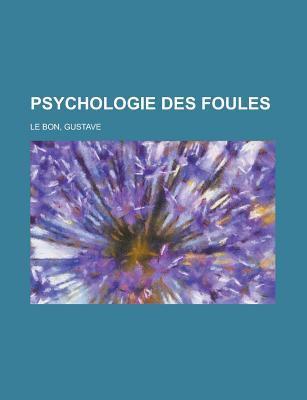Psychologie Des Foules 9781153779869