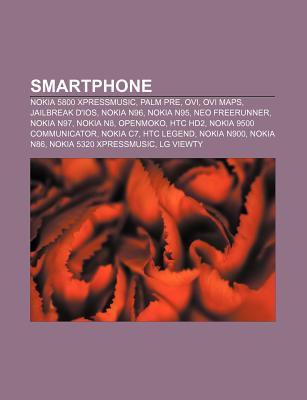 Smartphone: Nokia 5800 Xpressmusic, Palm Pre, Ovi, Ovi Maps, Jailbreak D'Ios, Nokia N96, Nokia N95, Neo Freerunner, Nokia N97, Nok
