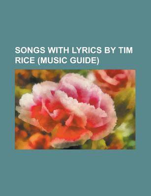 Songs with Lyrics by Tim Rice: I Don't Know How to Love Him, Don't Cry for Me Argentina, Can You Feel the Love Tonight, Circle of Life