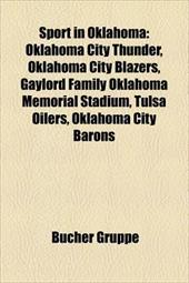 Sport in Oklahoma: Oklahoma City Thunder, Oklahoma City Blazers, Gaylord Family Oklahoma Memorial Stadium, Tulsa Oilers, Oklahoma - Gruppe, Bucher