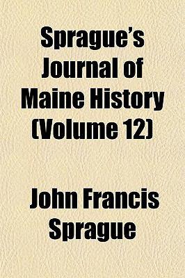Sprague's Journal of Maine History (Volume 12)