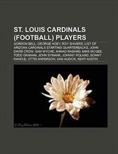 St. Louis Cardinals (Football) Players: List of Arizona Cardinals Starting Quarterbacks, Gordon Bell, George Hoey, John Symank, Ro 10129458