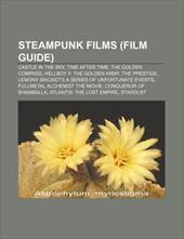 Steampunk Films (Film Guide): Castle in the Sky, Time After Time, the Golden Compass, Hellboy II: The Golden Army, the Prestige 10129851