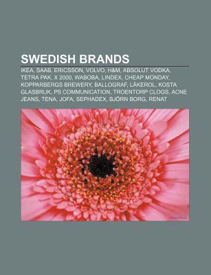 Swedish Brands: Ikea, SAAB, Ericsson, Volvo, H&m, Absolut
