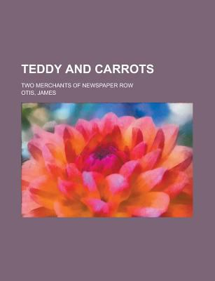 Teddy and Carrots, two merchants of Newspaper row James Otis