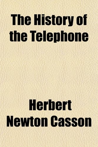 The History of the Telephone 9781153706261