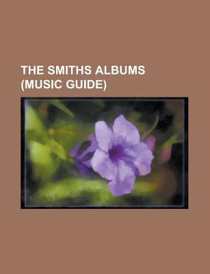The Smiths Albums: The Queen Is Dead, Strangeways, Here We